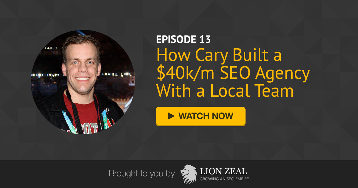 How Cary Built a $40k/m SEO Agency With a Local Team