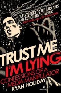 Trust Me I'm Lying book by Ryan Holiday